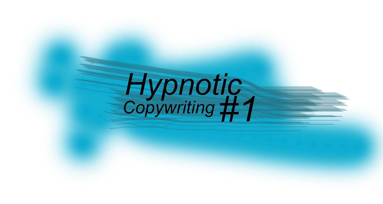 Hypnotic Copywriting #1