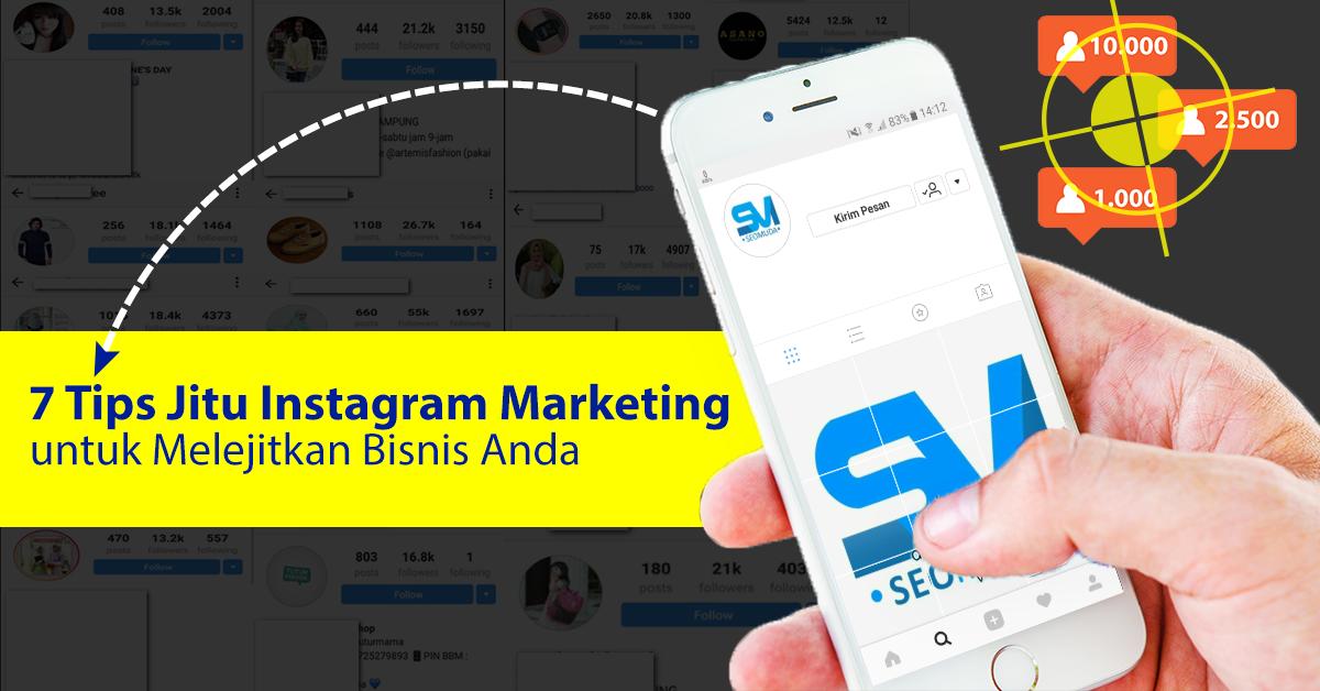 7 Tips Jitu Instagram Marketing untuk Melejitkan Bisnis Anda