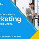 Tips Memilih Jasa Konsultan Marketing untuk Bisnis Online